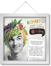 Be smart- make sure your getting 5-a-day